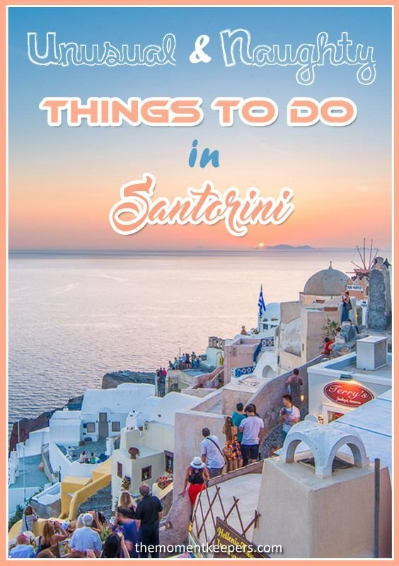Best Unusual And N**Ghty Things To Do In Santorini Couple With Pictures