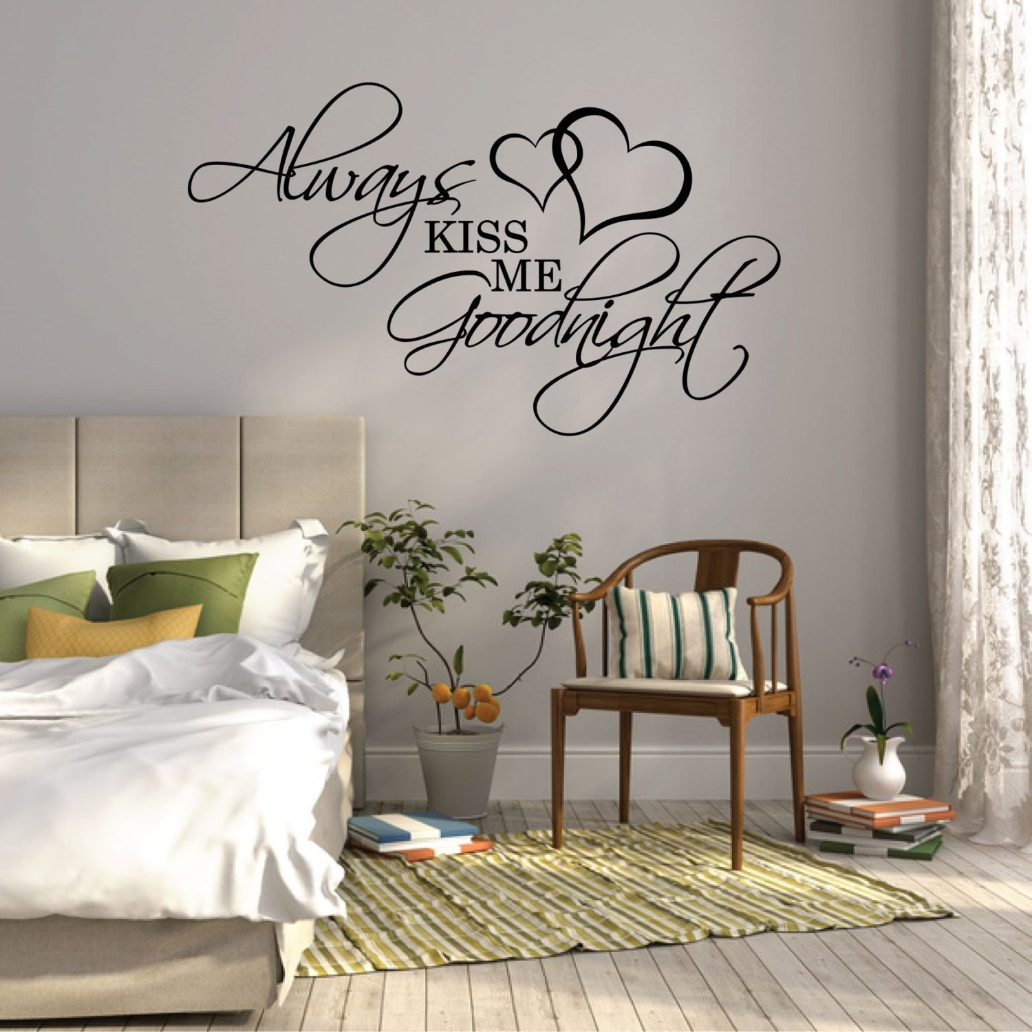 Best Wall Sticker Quote Always Kiss Me Goodnight Over Bed With Pictures