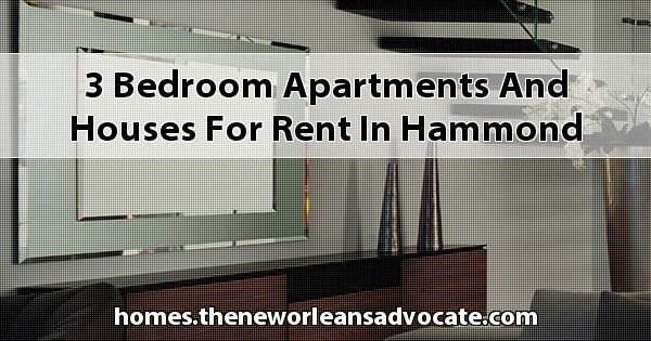 Best 3 Bedroom Apartments And Houses For Rent In Hammond With Pictures