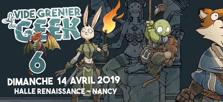 Save the date : Le 6ème vide-grenier Geek de Nancy se tiendra le 14 avril 2019 5