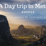 Explore Greece: Why Meteora should be your next stop?