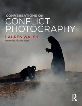 Lauren Walsh (2019) Conversations on Conflict Photography