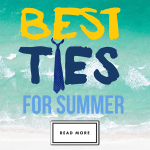 The Best Ties For Summer