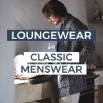 Loungewear in Classic Menswear