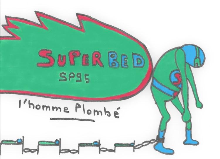 SuperBed SP95, l'homme plombé