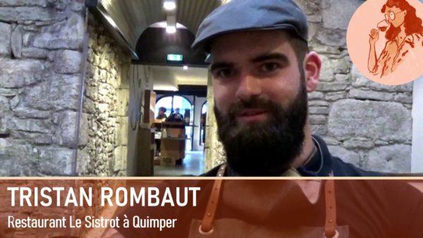 Tristan Rombaut, Restaurant Le Sistrot à Quimper
