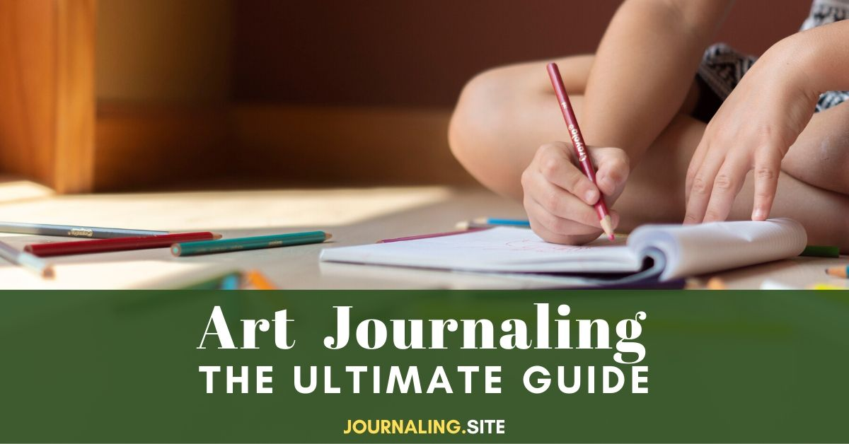 The Ultimate Guide To Art Journaling