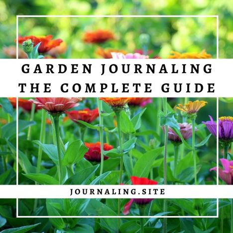 Garden Journaling - The Complete Guide