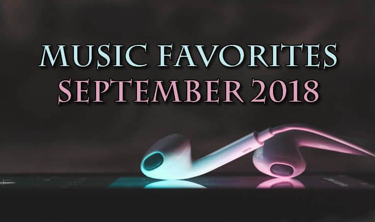 Music Favorites | September 2018