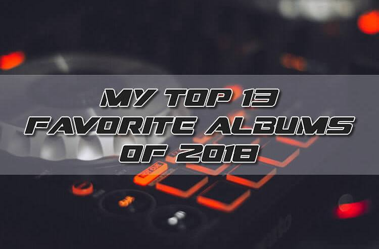 My Top 13 Favorite Albums of 2018