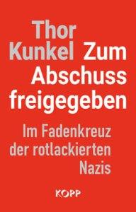 Buch Thor Kunkel - Zum Abschuss freigegeben - Im Fadenkreuz der rotlackierte Nazis