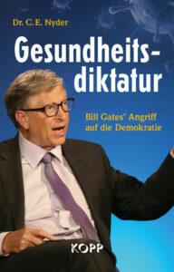 Dr. C. E. Nyder - Gesundheitsdiktatur - Bill Gates Angriff auf die Demokratie - Kopp Verlag - 19,99 Euro