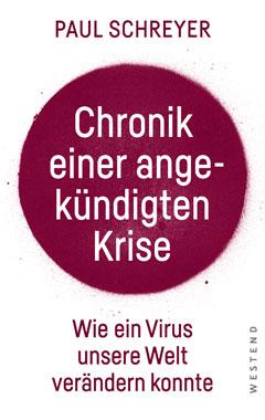 Paul Schreyer - Chronik einer angekündigten Krise - Wie ein Virus unsere Welt verändern konnte - Kopp Verlag 15,00 Euro