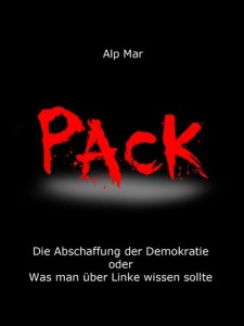 """Buch """"Pack"""" - Alp Mar - Die Abschaffung der Demokratie oder Was man über Linke wissen sollte - E-book: 4,49 Euro"""