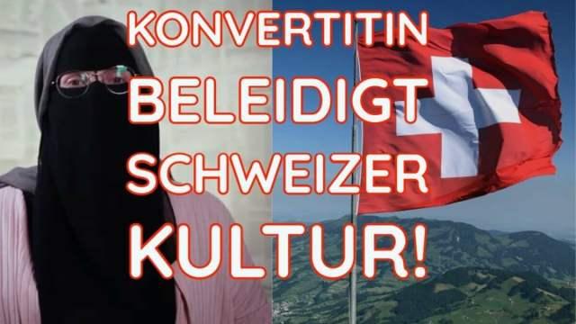 Konvertitin beleidigt Schweizer Kultur!