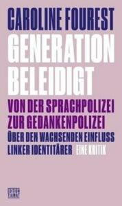 Caroline Fourest - Generation Beleidigt - Von der Sprachpolizei zur Gedankenpolizei - Kopp Verlag - 18,00 Euro
