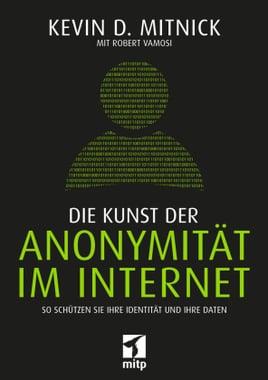 Kevin D. Mitnick - Die Kunst der Anonymität im Internet - Unerstützen Sie jouwatch und erwerben den Artikel über den Kopp Verlag - 24,99 Euro