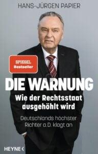 Buch ok - Hans-Jürgen Papier - Die Warnung - Wie der Rechtsstaat ausgehöhlt wird - Unterstützen Sie jouwatch und erwerben das Buch beim Kopp Verlag - 22,00 Euro