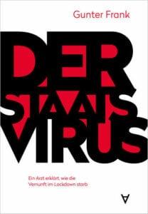 Gunter Frank - Der Staatsvirus - Ein Arzt erklärt, wie die Vernunft im Lockdown starb - Unterstützen Sie jouwatch und erwerben das Buch beim Kopp Verlag - 19,00 Euro