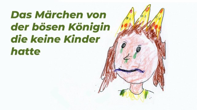 Das Märchen von der bösen Königin, die keine Kinder hatte; Bild: Startbild Youtube