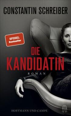 Constantin Schreiber - Die Kandidatin - Unterstützen Sie jouwatch und erwerben das Buch beim Kopp-Verlag- 22,00 Euro