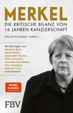 Philip Plickert: Merkel - Die kritische Bilanz von 16 Jahren Kanzlerschaft - Unterstützen Sie jouwatch und erwerben das Buch beim Kopp Verlag - 18,00 Euro