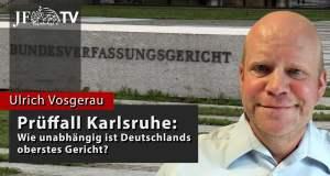 Prüffall Karlsruhe: Wie unabhängig ist Deutschlands oberstes Gericht? (JF-TV Interview); Bild: Startbild Youtube