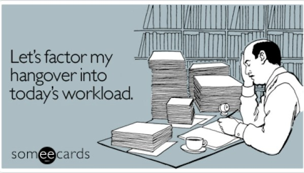 factor-hangover-into-todays-workplace-ecard-someecards