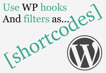 Make WordPress Shortcodes From Core WP Functions, Plugin Functions and Theme Functions