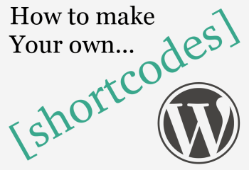 The 'No Foo' Guide to Writing WordPress Shortcodes