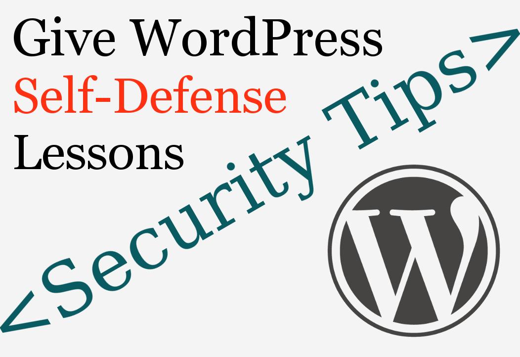 Give WordPress Self Defense Lessons