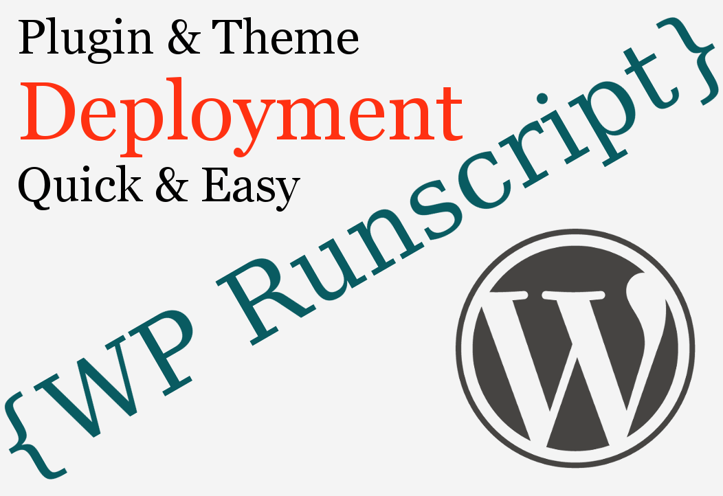 Quick & easy WordPress plugin and theme deployment with WP Runscript