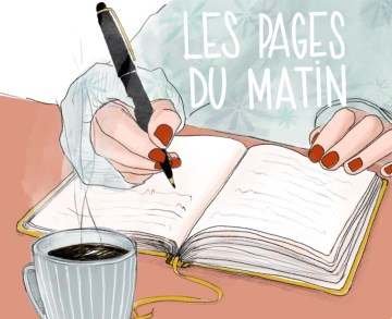 Les pages du matin - morning pages