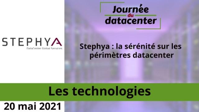 Stephya : la sérénité sur les périmètres datacenter