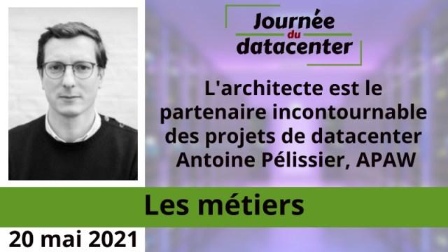 L'architecte est le partenaire incontournable des projets de datacenter – Antoine Pélissier, APAW