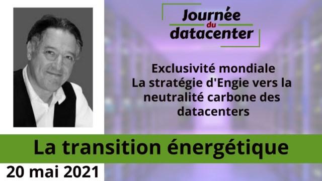 Exclusivité mondiale – La stratégie d'Engie vers la neutralité carbone des datacenters – Eric Lamendour