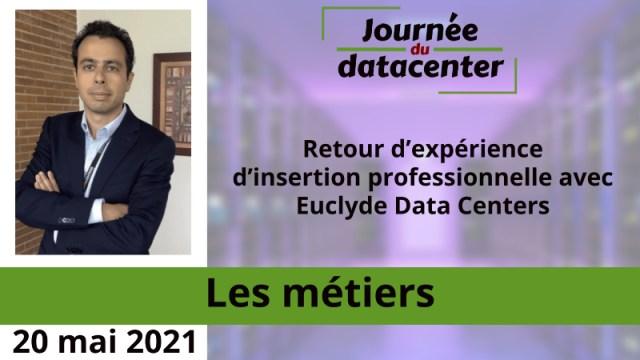 Retour d'expérience d'insertion professionnelle avec Euclyde Data Centers