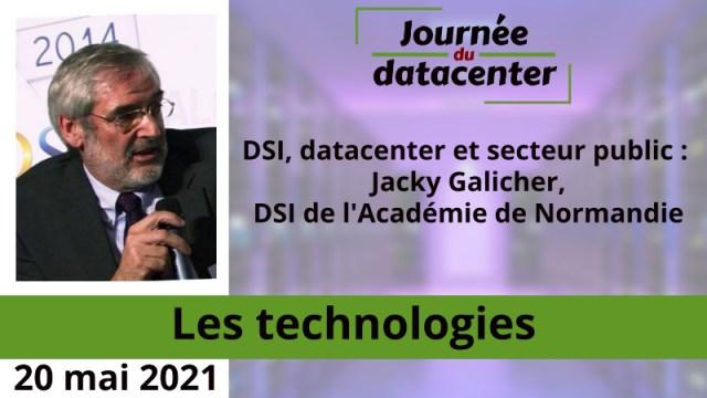 DSI, datacenter et secteur public : Jacky Galicher, DSI de l'Académie de Normandie