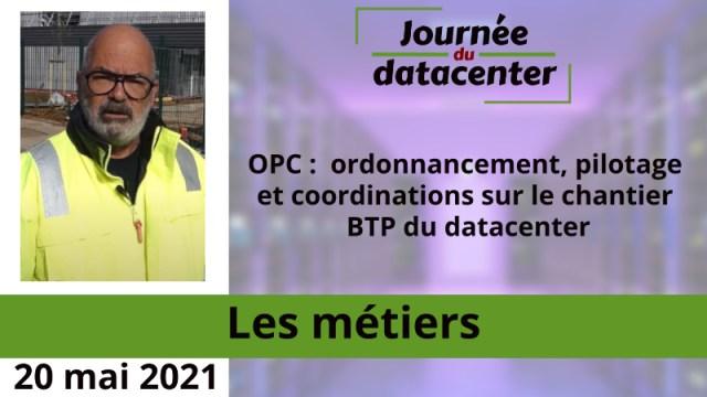 OPC :  ordonnancement, pilotage et coordinations sur le chantier BTP du datacenter