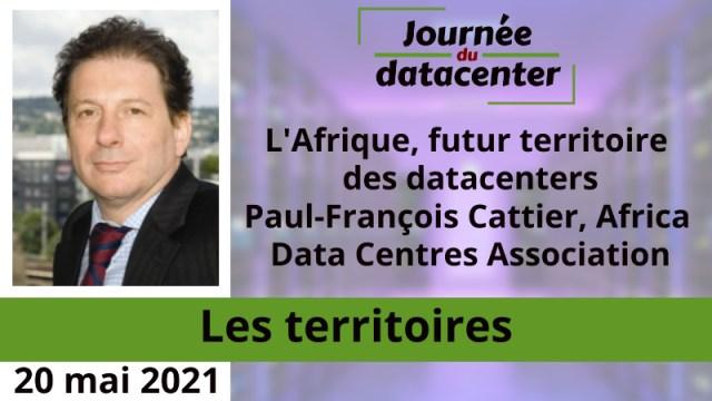 L'Afrique, futur territoire des datacenters – Paul-François Cattier, Africa Data Centres Association