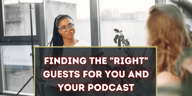 finding the right guests for you and your podcast
