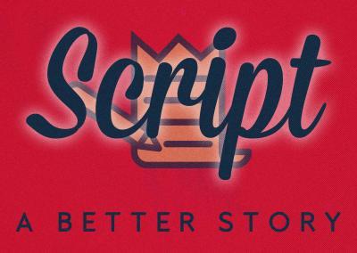 Script: A Better Story