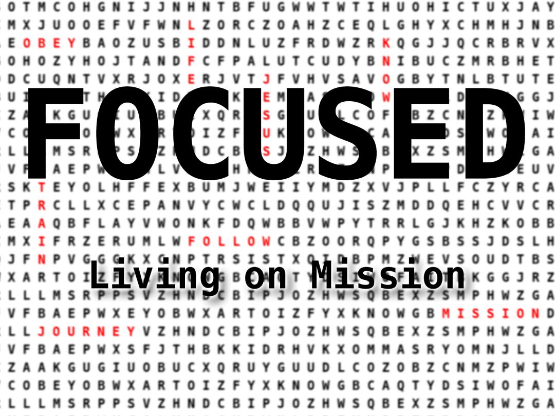 FOCUSED – Living On Mission