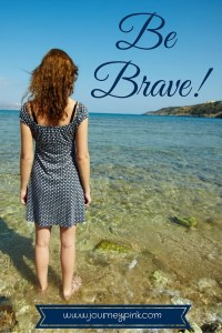 Be brave friend, He is with you. Don't be afraid, and keep stepping.-3
