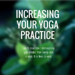 Increasing your yoga practice