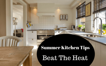 Summer Kitchen Tips- Beat The Heat And Still Cook Homemade Meals