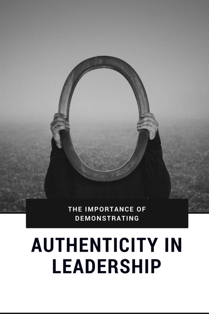 The Importance Of Demonstrating Authenticity In Leadership