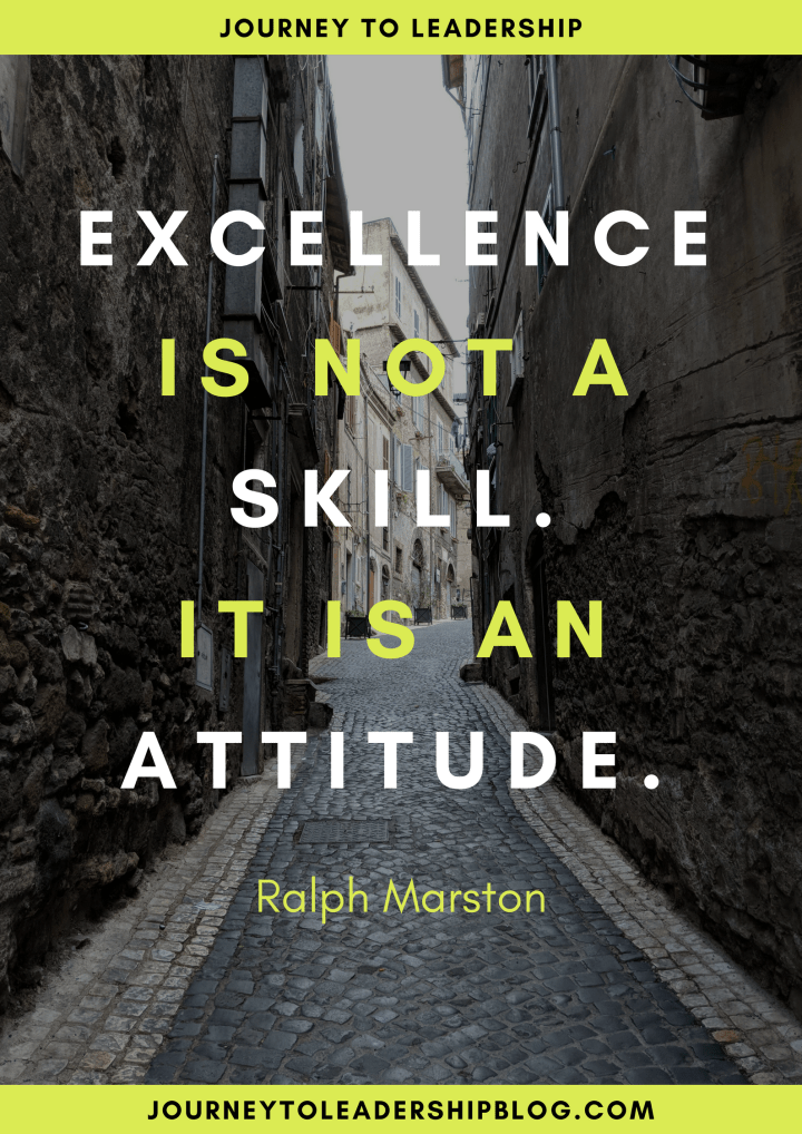 Excellence is not a skill. It is an attitude._ - Ralph Marston.png