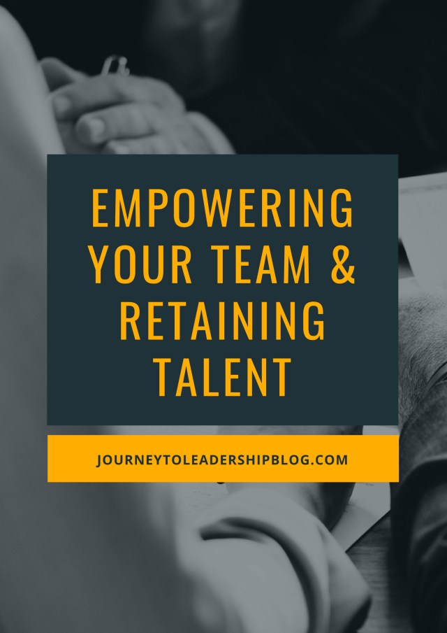 Empowering Your Team & Retaining Talent