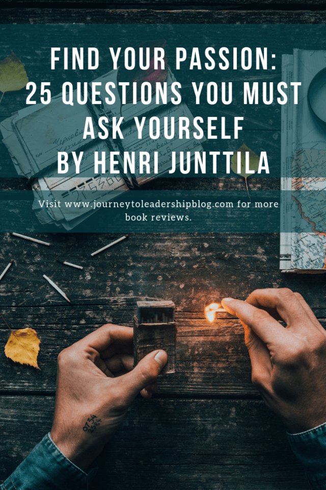 Find Your Passion: 25 Questions You Must Ask Yourself By Henri Junttila